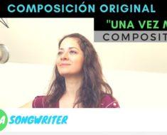 Una Vez Mas (original) – Escribir canciones originales